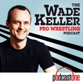 The Wade Keller Pro Wrestling Podcast - PodcastOne