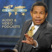 Bill Winston Podcast - Audio - Bill Winston Ministries