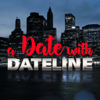 A Date With Dateline - Kimberly and Katie
