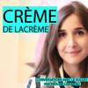 Creme de la Creme par Pauline Laigneau - Pauline Laigneau : Entrepreneur, business owner and podcaster - France