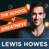 The School of Greatness - Lewis Howes