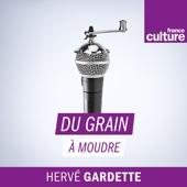 Du grain à moudre - France Culture