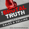 The Brutal Truth About Sales & Selling - B2B Social LinkedIn SaaS Cold Calling Email Advanced Enterprise - Brian Burns, B2B Sales & Selling