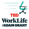 WorkLife with Adam Grant - TED