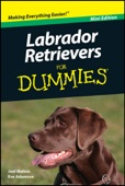 Labrador Retrievers For Dummies ®, Mini Edition