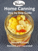 JeBouffe Home Canning Step by Step Guide (second edition) Revised and Expanded