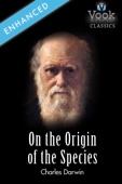On the Origin of Species by Charles Darwin: Vook Classics