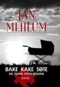 Jan Mehlum - Bake kake søte artwork