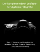 Der komplette eBook Leitfaden der digitalen Fotografie Band 1