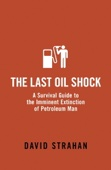 The Last Oil Shock