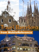 Barcelona and Catalonia, Spain Travel Guide: Including Figueres, Girona and Tarragona. Illustrated Guide, Phrasebook & Maps (Mobi Travel)