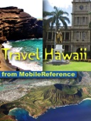 Hawaii Travel Guide: Honolulu, Oahu, Big Island, Maui, Kauai & more: Illustrated guide, phrasebook and maps (Mobi Travel)