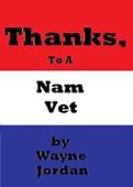 Thanks, To A Nam Vet