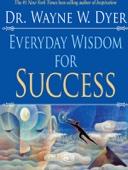 Wayne W. Dyer - Everyday Wisdom for Success  artwork