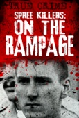 Spree Killers: On the Rampage