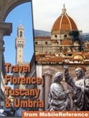 Florence, Tuscany, and Umbria, Italy Travel Guide: Pisa, Siena, Assisi, Gubbio, Orvieto, Perugia, Arezzo, Grosseto, Livorno, Lucca. Illustrated Guide, Phrasebook, Maps. (Mobi Travel) - MobileReference Cover Art