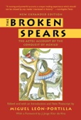 The Broken Spears 2007 Revised Edition - Miguel Leon-Portilla Cover Art
