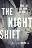 The Night Shift - Dr. Brian Goldman