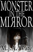 Monster in the Mirror: With Bonus Short Stories