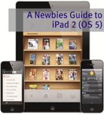 A Newbies Guide to iPad 2 (iOS 5)