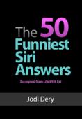 The 50 Funniest Siri Answers