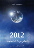 2012, le secret de la prophétie
