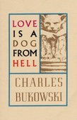 Love is a Dog From Hell - Charles Bukowski Cover Art