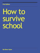 How to survive school