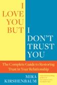 I Love You But I Don't Trust You - Mira Kirshenbaum Cover Art