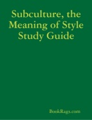 Subculture, the Meaning of Style Study Guide