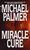 Miracle Cure - Michael Palmer Cover Art
