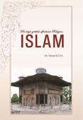 Die letzte göttlich offenbarte Religion: Islam