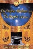 The Prophet Abraham (pbuh) and the Prophet Lot (pbuh)