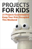Projects for Kids - Authors and Editors of Instructables Cover Art