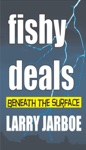 Fishy Deals Beneath The Surface
