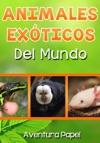 Animales Exticos Del Mundo