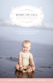 Moms on Call Next Steps Baby Care: 6-15 Months - Jennifer Walker & Laura Hunter Cover Art