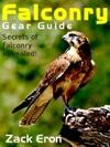 Falconry Gear Guide Secrets Of Falconry Revealed