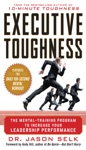Executive Toughness The Mental-Training Program To Increase Your Leadership Performance  The Mental-Training Program To Increase Your Leadership Performance