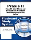 Praxis II Health And Physical Education Content Knowledge 0856 Exam Flashcard Study System