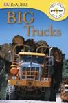 DK Readers L0 Big Trucks Enhanced Edition