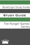 Study Guide The Hunger Games Series A BookCaps Study Guide