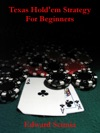 Texas Holdem Strategy For Beginners