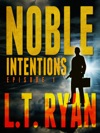 Noble Intentions Episode 1