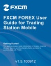 FXCM FOREX User Guide For Trading Station Mobile
