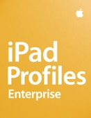 iPad Profiles: Enterprise
