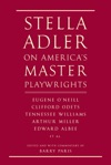 Stella Adler On Americas Master Playwrights