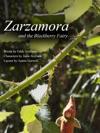 Zarzamora And The Blackberry Fairy
