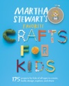 Martha Stewarts Favorite Crafts For Kids