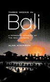 Three Weeks in Bali: A Personal Account of the Bali Bombing